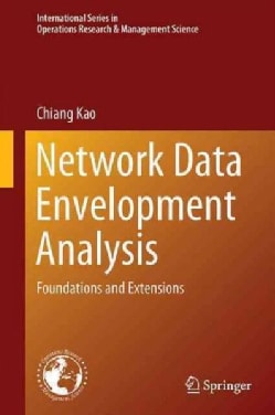 Network Data Envelopment Analysis: Foundations and Extensions (Hardcover)