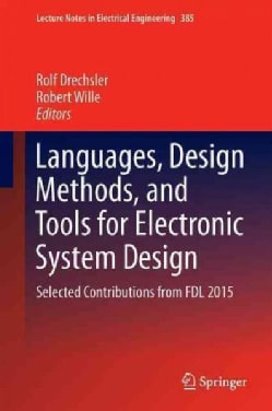 Languages, Design Methods, and Tools for Electronic System Design: Selected Contributions from Fdl 2015 (Hardcover)