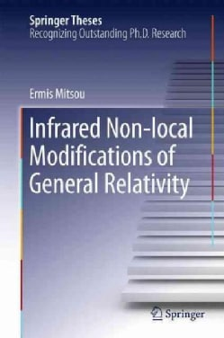Infrared Non-local Modifications of General Relativity (Hardcover)