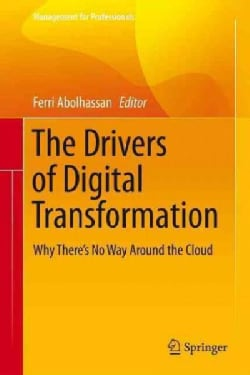 The Drivers of Digital Transformation: Why There's No Way Around the Cloud (Hardcover)