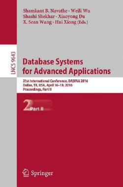Database Systems for Advanced Applications: 21st International Conference, Dasfaa 2016, Dallas, Tx, USA, April 16... (Paperback)