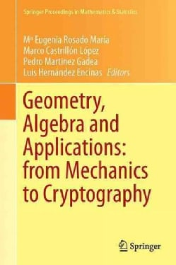 Geometry, Algebra and Applications: From Mechanics to Cryptography (Hardcover)