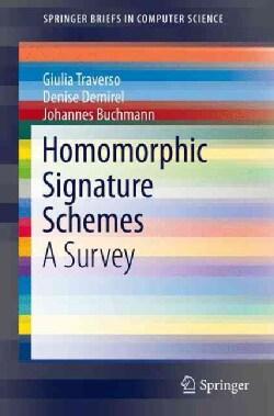 Homomorphic Signature Schemes: A Survey (Paperback)
