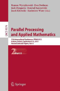 Parallel Processing and Applied Mathematics: 11th International Conference, Ppam 2015, Krakow, Poland, September ... (Paperback)