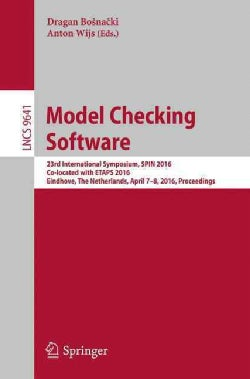 Model Checking Software: 23rd International Symposium, Spin 2016, Co-located With Etaps 2016, Eindhoven, the Neth... (Paperback)