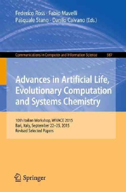 Advances in Artificial Life, Evolutionary Computation and Systems Chemistry: 10th Italian Workshop, Wivace 2015, ... (Paperback)