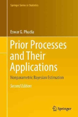 Prior Processes and Their Applications: Nonparametric Bayesian Estimation (Hardcover)