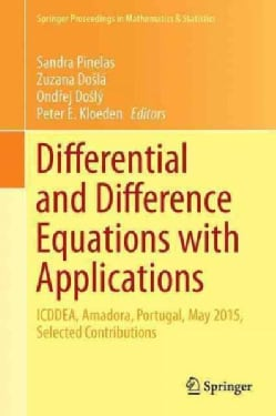 Differential and Difference Equations With Applications: Icddea, Amadora, Portugal, May 2015, Selected Contributions (Hardcover)