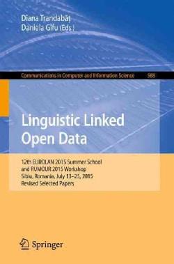 Linguistic Linked Open Data: 12th Eurolan 2015 Summer School and Rumour 2015 Workshop, Sibiu, Romania, July 13-25... (Paperback)