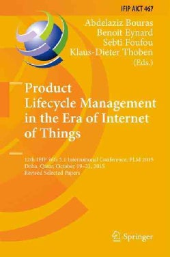 Product Lifecycle Management in the Era of Internet of Things: 12th Ifip Wg 5.1 International Conference, Plm 201... (Hardcover)