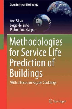 Methodologies for Service Life Prediction of Buildings: With a Focus on Facade Claddings (Hardcover)