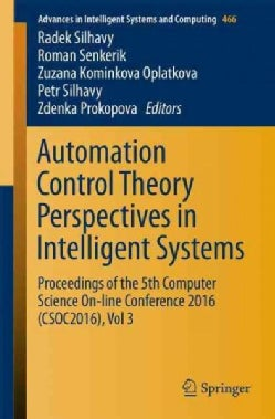 Automation Control Theory Perspectives in Intelligent Systems: Proceedings of the 5th Computer Science On-line Co... (Paperback)