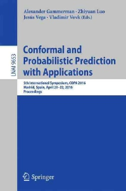 Conformal and Probabilistic Prediction With Applications: 5th International Symposium (Paperback)
