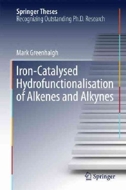 Iron-catalysed Hydrofunctionalisation of Alkenes and Alkynes (Hardcover)