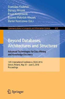 Beyond Databases, Architectures and Structures: Advanced Technologies for Data Mining and Knowledge Discovery; 12... (Paperback)