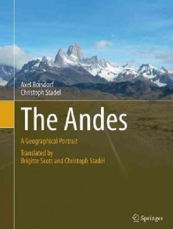 The Andes: A Geographical Portrait (Paperback)