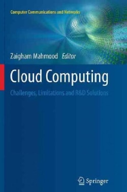 Cloud Computing: Challenges, Limitations and R&d Solutions (Paperback)