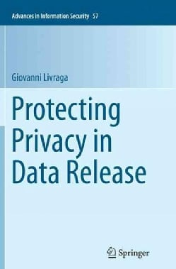 Protecting Privacy in Data Release (Paperback)