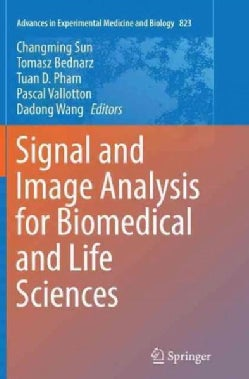 Signal and Image Analysis for Biomedical and Life Sciences (Paperback)
