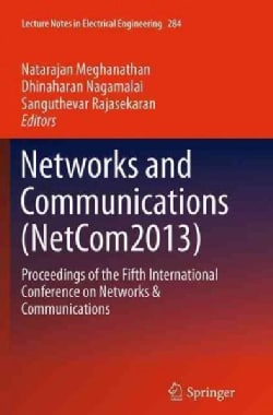 Networks and Communications: Proceedings of the Fifth International Conference on Networks & Communications (Paperback)