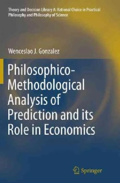 Philosophico-methodological Analysis of Prediction and Its Role in Economics (Paperback)