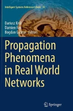 Propagation Phenomena in Real World Networks (Paperback)