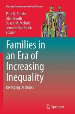 Families in an Era of Increasing Inequality: Diverging Destinies (Paperback)