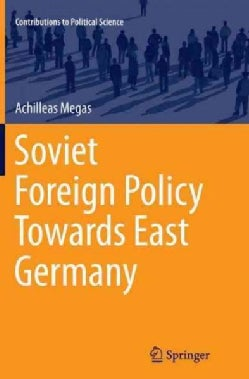 Soviet Foreign Policy Towards East Germany (Paperback)