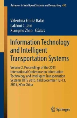 Information Technology and Intelligent Transportation Systems: Proceedings of the 2015 International Conference o... (Paperback)