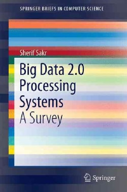 Big Data 2.0 Processing Systems: A Survey (Paperback)