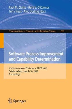 Software Process Improvement and Capability Determination: 16th International Conference, Spice 2016, Dublin, Ire... (Paperback)