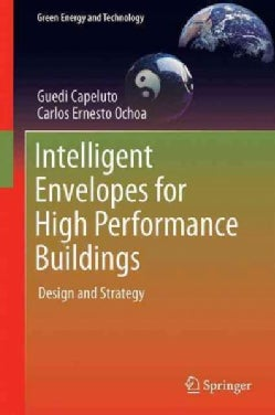 Intelligent Envelopes for High Performance Buildings: Design and Strategy (Hardcover)