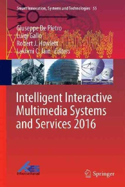 Intelligent Interactive Multimedia Systems and Services 2016 (Hardcover)