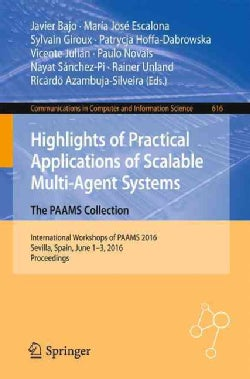 Highlights of Practical Applications of Scalable Multi-agent Systems: The Paams Collection: International Worksho... (Paperback)