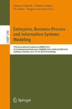 Enterprise, Business-process and Information Systems Modeling: 17th International Conference, Proceedings (Paperback)