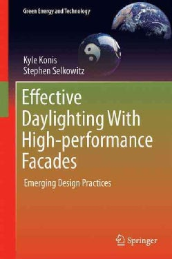 Effective Daylighting With High-performance Facades: Emerging Design Practices (Hardcover)