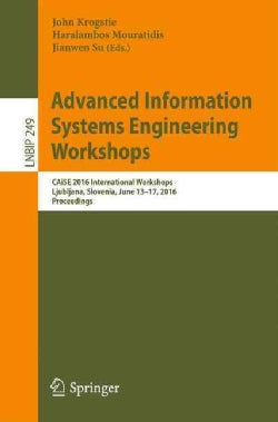 Advanced Information Systems Engineering Workshops: Caise 2016 International Workshops, Proceedings (Paperback)