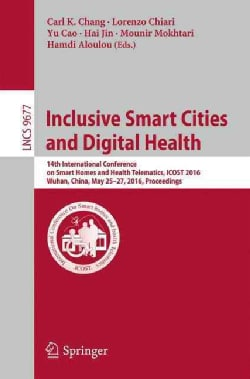 Inclusive Smart Cities and Digital Health: 14th International Conference on Smart Homes and Health Telematics, Pr... (Paperback)