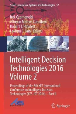 Intelligent Decision Technologies 2016: Proceedings of the 8th Kes International Conference on Intelligent Decisi... (Hardcover)