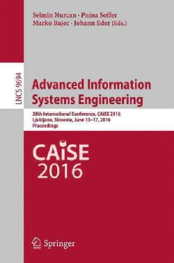 Advanced Information Systems Engineering: 28th International Conference, Proceedings (Paperback)