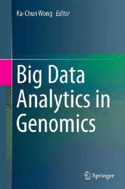 Big Data Analytics in Genomics (Hardcover)