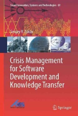 Crisis Management for Software Development and Knowledge Transfer (Hardcover)