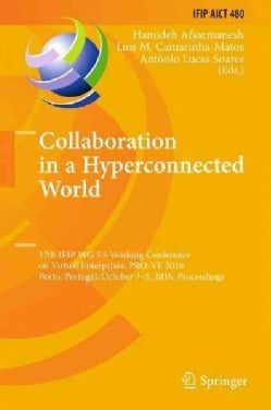 Collaboration in a Hyperconnected World: 17th Ifip Wg 5.5 Working Conference on Virtual Enterprises, Proceedings (Hardcover)