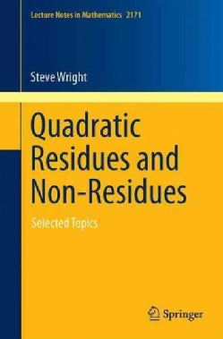 Quadratic Residues and Non-residues: Selected Topics (Paperback)