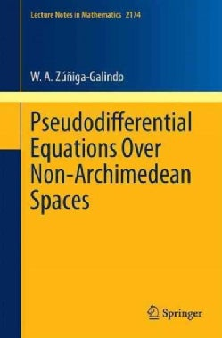 Pseudodifferential Equations over Non-archimedean Spaces (Paperback)