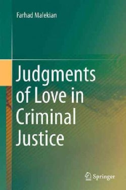 Lecturing on the Norm of Love in Criminal Justice: Judgments of Love in Criminal Justice (Hardcover)
