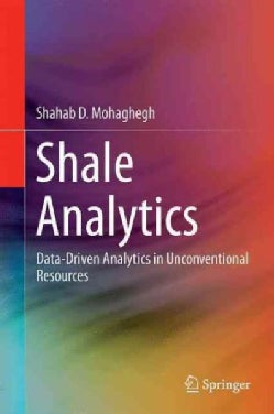 Shale Analytics: Data-driven Analytics in Unconventional Resources (Hardcover)