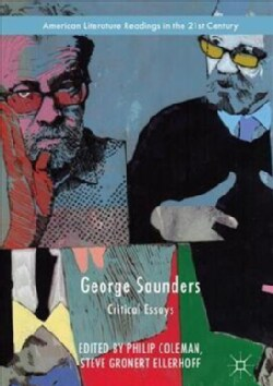 George Saunders: Critical Essays (Hardcover)