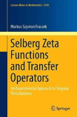 Selberg Zeta Functions and Transfer Operators: An Experimental Approach to Singular Perturbations (Paperback)