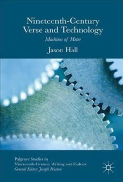Nineteenth Century Verse and Technology: Machines of Meter (Hardcover)